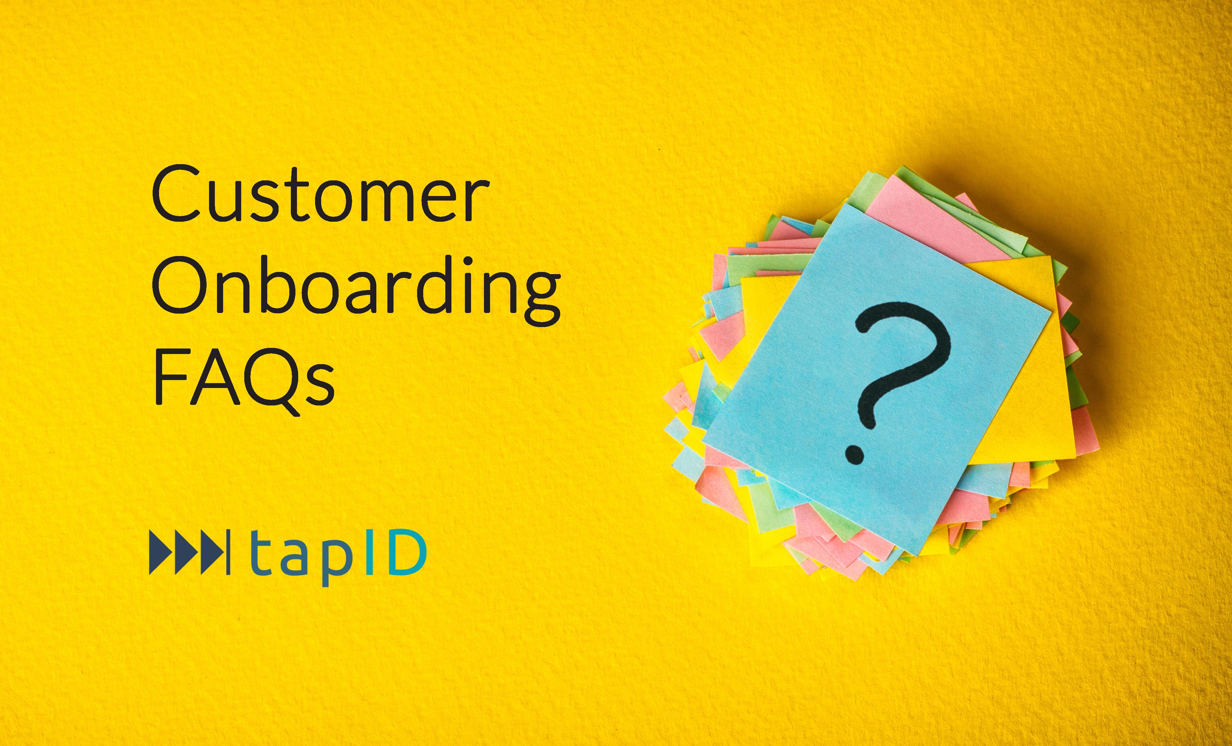 10 Customer Onboarding FAQs